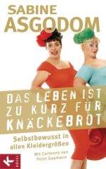 Buch-Cover (Sabine Asgodom: Das Leben ist zu kurz für Knäckebrot)