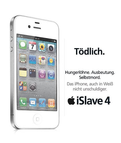 Keine Werbung: Tödlich. Hungerlöhne, Ausbeutung, Selbstmord. Das iPhone, auch in weiß nicht unschuldiger. Apple iSlave 4.