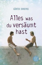 Buch-Cover: Alles, was du versäumt hast (Günter Ohnemus)