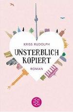"""Buch """"Unsterblich kopiert"""" von Kriss Rudolph (© Fischer Verlage)"""