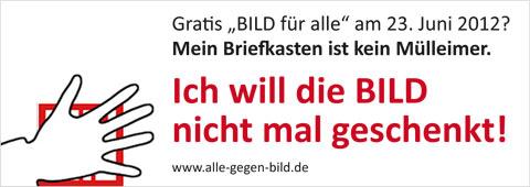 """Gratis """"Bild für alle"""" am 23. Juni 2012? Ich will die BILD nicht mal geschenkt!"""