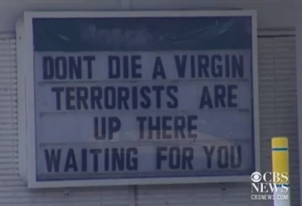 """Don't die a virgin. Terrorists are up there waiting for you."""
