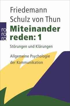 """""""Miteinander reden 1: Störungen und Klärungen: Allgemeine Psychologie der Kommunikation"""" (Friedemann Schulz von Thun)"""